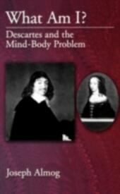 What Am I?: Descartes and the Mind-Body Problem