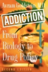 Ebook in inglese Addiction: From Biology to Drug Policy Goldstein, Avram