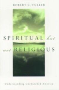 Ebook in inglese Spiritual, but not Religious: Understanding Unchurched America Fuller, Robert C.
