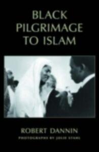Foto Cover di Black Pilgrimage to Islam, Ebook inglese di Robert Dannin, edito da Oxford University Press