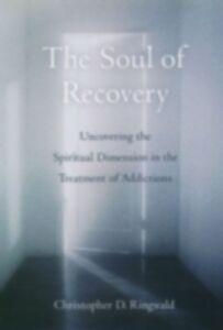 Foto Cover di Soul of Recovery: Uncovering the Spiritual Dimension in the Treatment of Addictions, Ebook inglese di Christopher D. Ringwald, edito da Oxford University Press