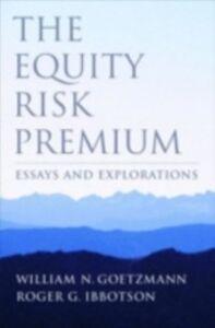 Foto Cover di Equity Risk Premium: Essays and Explorations, Ebook inglese di William N. Goetzmann,Roger G. Ibbotson, edito da Oxford University Press