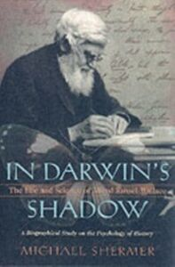 Ebook in inglese In Darwin's Shadow: The Life and Science of Alfred Russel Wallace: A Biographical Study on the Psychology of History Shermer, Michael