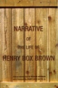 Foto Cover di Narrative of the Life of Henry Box Brown, Ebook inglese di Henry Box Brown, edito da Oxford University Press