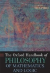 Ebook in inglese Oxford Handbook of Philosophy of Mathematics and Logic