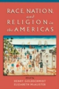 Foto Cover di Race, Nation, and Religion in the Americas, Ebook inglese di  edito da Oxford University Press