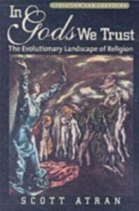 Ebook in inglese In Gods We Trust: The Evolutionary Landscape of Religion Atran, Scott
