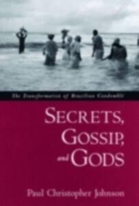Ebook in inglese Secrets, Gossip, and Gods: The Transformation of Brazilian Candomble Johnson, Paul Christopher
