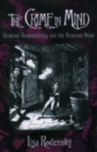 Ebook in inglese Crime in Mind: Criminal Responsibility and the Victorian Novel Rodensky, Lisa