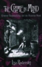Crime in Mind: Criminal Responsibility and the Victorian Novel