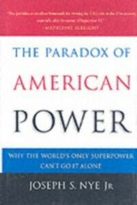Foto Cover di Paradox of American Power: Why the World's Only Superpower Can't Go It Alone, Ebook inglese di Joseph S. Nye, edito da Oxford University Press