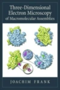 Ebook in inglese Three-Dimensional Electron Microscopy of Macromolecular Assemblies: Visualization of Biological Molecules in Their Native State Frank, Joachim