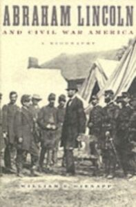 Ebook in inglese Abraham Lincoln and Civil War America: A Biography Gienapp, William E.