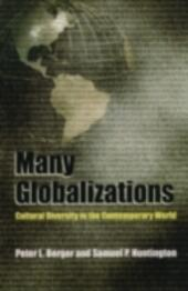 Many Globalizations Cultural Diversity in the Contemporary World