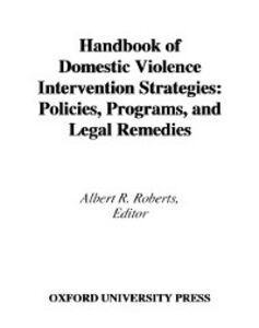 Ebook in inglese Handbook of Domestic Violence Intervention Strategies: Policies, Programs, and Legal Remedies Roberts, Albert R.