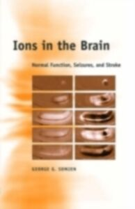 Ebook in inglese Ions in the Brain: Normal Function, Seizures, and Stroke Somjen, George G.