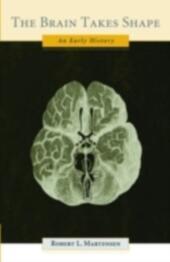 Brain Takes Shape: An Early History