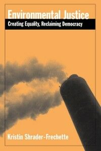 Ebook in inglese Environmental Justice: Creating Equity, Reclaiming Democracy Shrader-Frechette, Kristin