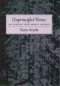 Ebook in inglese Unprincipled Virtue: An Inquiry Into Moral Agency Arpaly, Nomy