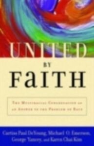 Ebook in inglese United by Faith: The Multiracial Congregation As an Answer to the Problem of Race DeYoung, Curtiss Paul , Emerson, Michael O. , Ki, im , Yancey, George