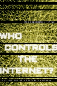 Ebook in inglese Who Controls the Internet?: Illusions of a Borderless World Goldsmith, Jack , Wu, Tim