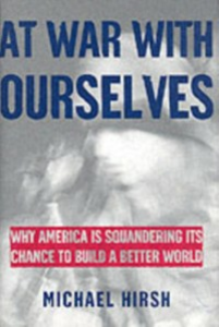Ebook in inglese At War with Ourselves Why America Is Squandering Its Chance to Build a Better World MICHAEL, HIRSH