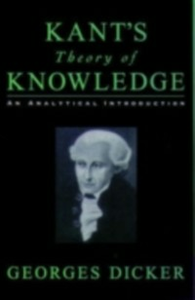 Ebook in inglese Kant's Theory of Knowledge: An Analytical Introduction Dicker, Georges