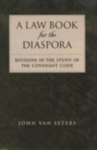 Ebook in inglese Law Book for the Diaspora: Revision in the Study of the Covenant Code Van Seters, John
