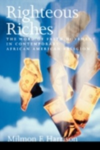 Ebook in inglese Righteous Riches: The Word of Faith Movement in Contemporary African American Religion Harrison, Milmon F.