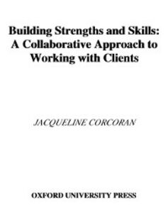 Ebook in inglese Building Strengths and Skills: A Collaborative Approach to Working with Clients Corcoran, Jacqueline