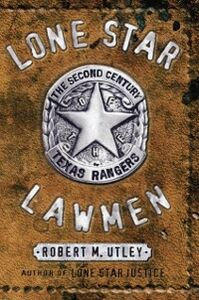Ebook in inglese Lone Star Lawmen: The Second Century of the Texas Rangers Utley, Robert M.