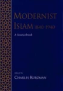 Ebook in inglese Modernist Islam, 1840-1940: A Sourcebook -, -
