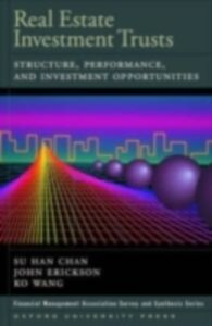 Ebook in inglese Real Estate Investment Trusts: Structure, Performance, and Investment Opportunities Chan, Su Han , Erickson, John , Wang, Ko