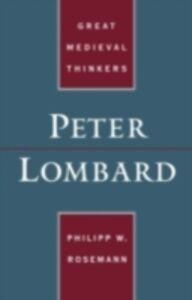 Foto Cover di Peter Lombard, Ebook inglese di Philipp W. Rosemann, edito da Oxford University Press