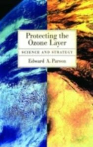 Ebook in inglese Protecting the Ozone Layer: Science and Strategy Parson, Edward A.