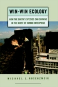 Ebook in inglese Win-Win Ecology: How the Earth's Species Can Survive in the Midst of Human Enterprise Rosenzweig, Michael L.