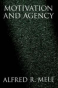 Ebook in inglese Motivation and Agency Mele, Alfred R.