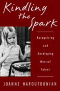 Ebook in inglese Kindling the Spark: Recognizing and Developing Musical Talent Haroutounian, Joanne