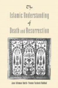 Ebook in inglese Islamic Understanding of Death and Resurrection Haddad, Yvonne Yazbeck , Smith, Jane Idelman