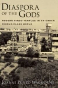 Foto Cover di Diaspora of the Gods: Modern Hindu Temples in an Urban Middle-Class World, Ebook inglese di Joanne Punzo Waghorne, edito da Oxford University Press