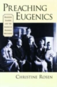 Ebook in inglese Preaching Eugenics: Religious Leaders and the American Eugenics Movement Rosen, Christine