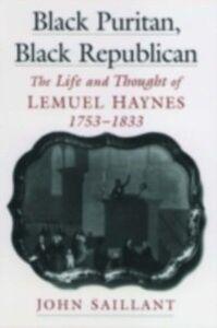 Foto Cover di Black Puritan, Black Republican: The Life and Thought of Lemuel Haynes, 1753-1833, Ebook inglese di John Saillant, edito da Oxford University Press