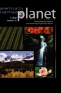 Ebook in inglese Genetically Modified Planet: Environmental Impacts of Genetically Engineered Plants Stewart, C. Neal
