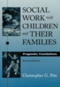Ebook in inglese Social Work with Children and Their Families: Pragmatic Foundations Petr, Christopher G.