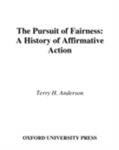 Ebook in inglese Pursuit of Fairness: A History of Affirmative Action Anderson, Terry H.