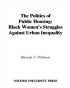 Ebook in inglese Politics of Public Housing: Black Women's Struggles against Urban Inequality Williams, Rhonda Y.