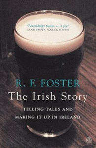 Ebook in inglese Irish Story: Telling Tales and Making It Up in Ireland Foster, R. F.