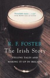 Irish Story: Telling Tales and Making It Up in Ireland