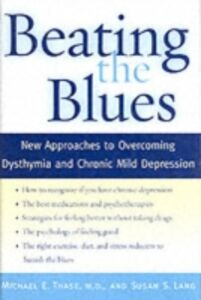 Ebook in inglese Beating the Blues: New Approaches to Overcoming Dysthymia and Chronic Mild Depression Lang, Susan S. , Thase, Michael E.