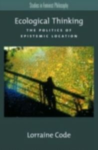 Ebook in inglese Ecological Thinking: The Politics of Epistemic Location Code, Lorraine